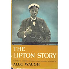 The Lipton Story: A Centennial Biography of England's Great Merchant Sportsman