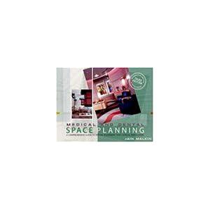 【クリックで詳細表示】Medical and Dental Space Planning: A Comprehensive Guide to Design, Equipment, and Clinical Procedures