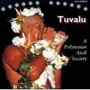 Tuvalu: A Polynesian Atoll Society [Compilation]