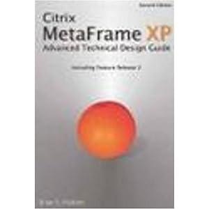 【クリックで詳細表示】Citrix Metaframe Xp: Advanced Technical Design Guide [ペーパーバック]