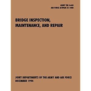 【クリックで詳細表示】Bridge Inspection, Maintenance, and Repair: The Official U.S. Army Technical Manual TM 5-600, U.S. Air Force Joint Pamphlet Afjapam 32-108 [ペーパーバック]
