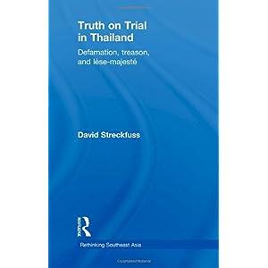 【クリックでお店のこの商品のページへ】Truth on Trial in Thailand: Defamation, Treason, and Lese-Majeste (Rethinking Southeast Asia): David Streckfuss: 洋書