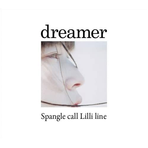 CrimsonRain.Com 日韓大碟推薦:Spangle call Lilli line - dreamer