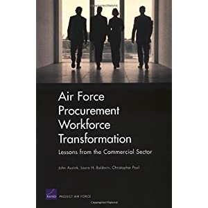 【クリックでお店のこの商品のページへ】Air Force Procurement Workforce Transformation: Lessons From The Commercial Sector [ペーパーバック]