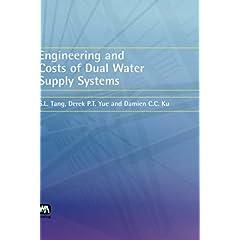 【クリックでお店のこの商品のページへ】Engineering and Costs of Dual Water Supply Systems: S. L. Tang, Derek P. T. Yue, Damien C. C. Ku: 洋書