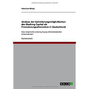 【クリックで詳細表示】Analyse Der Optimierungsm Glichkeiten Des Working Capital ALS Finanzierungsalternative in Deutschland [ペーパーバック]