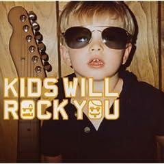 ROCK KIDS / KIDS WILL ROCK YOU