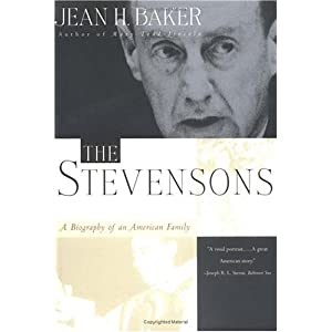 The Stevensons: A Biography of an American Family: Jean H. Baker: 洋書