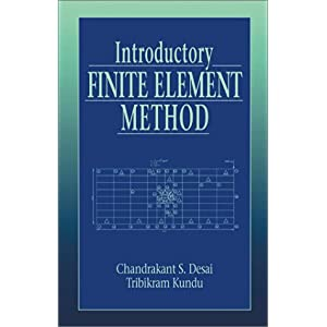 【クリックで詳細表示】Introductory Finite Element Method (Mechanical and Aerospace Engineering Series) [ハードカバー]