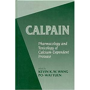 【クリックで詳細表示】Calpains: Pharmacology and Toxicology of a Cellular Protease: K K W Wang, Po-wai Yuen: 洋書