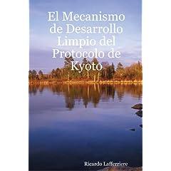【クリックで詳細表示】El Mecanismo De Desarrollo Limpio Del Protocolo De Kyoto: Dr. Ricardo Lafferriere: 洋書