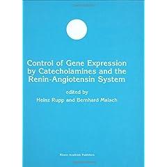 【クリックで詳細表示】Control of Gene Expression by Catecholamines and the Renin-Angiotensin System (Developments in Molecular and Cellular Biochemistry): Heinz Rupp, Bernhard Maisch: 洋書