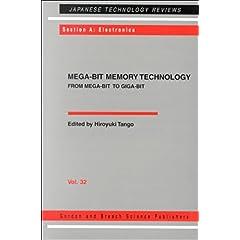 【クリックでお店のこの商品のページへ】Mega-Bit Memory Technology - From Mega-Bit to Giga-Bit (Japanese Technology Reviews. Section A, Electronics,)