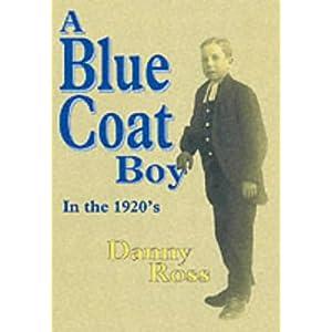 【クリックで詳細表示】A Bluecoat Boy in the 1920's [ペーパーバック]