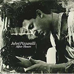 ♪After Hoursジョン・ピザレリ John Pizzarelli