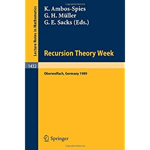 【クリックでお店のこの商品のページへ】Recursion Theory Week: Proceedings of a Conference Held in Oberwolfach, Frg, March 19-25, 1989 (Lecture Notes in Mathematics) [ペーパーバック]