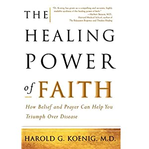 【クリックで詳細表示】The Healing Power of Faith: How Belief and Prayer Can Help You Triumph Over Disease [ペーパーバック]