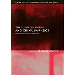 【クリックで詳細表示】The European Union and China, 1949-2008: Basic Documents and Commentary (China and International Economic Law) [ペーパーバック]