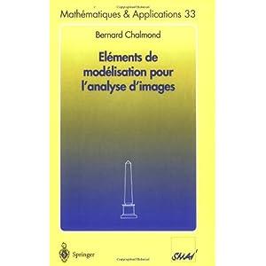 【クリックで詳細表示】-l-ments de mod-lisation pour l'analyse d'images (Math-matiques et Applications) [ペーパーバック]