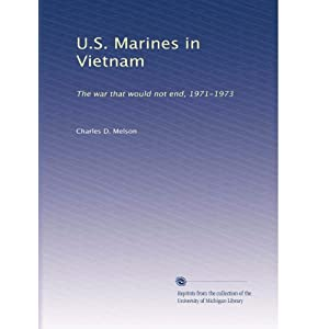 【クリックで詳細表示】U.S. Marines in Vietnam: The war that would not end, 1971-1973