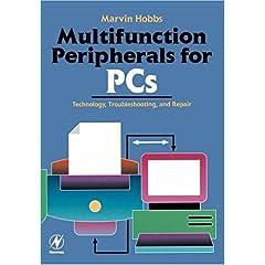 【クリックでお店のこの商品のページへ】Multifunction Peripherals for PCs: Technology, Troubleshooting and Repair [ペーパーバック]