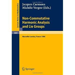 【クリックで詳細表示】Non Commutative Harmonic Analysis and Lie Groups: Actes du Colloque d'Analyse Harmonique Non Commutative, 16 au 20 juin 1980 Marseille-Luminy (Lecture Notes in Mathematics) [ペーパーバック]