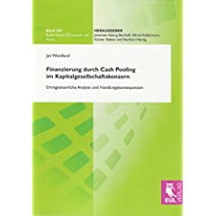 【クリックで詳細表示】Finanzierung durch Cash Pooling im Kapitalgesellschaftskonzern: Ertragsteuerliche Analyse und Handlungskonsequenzen: Jan Wendland: 洋書
