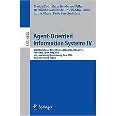 【クリックで詳細表示】Agent-Oriented Information Systems IV: 8th International Bi-Conference Workshop, AOIS 2006, Hakodate, Japan, May 9, 2006 and Luxembourg, Luxembourg, June 6, 2006, Revised Selected Papers (Lecture Notes in Computer Science): Manuel Kolp, Brian Henders