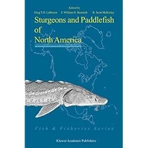 【クリックで詳細表示】Sturgeons and Paddlefish of North America (Fish & Fisheries Series): G.T.O LeBreton, F. William H. Beamish, Scott R. McKinley: 洋書