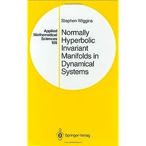 【クリックでお店のこの商品のページへ】Normally Hyperbolic Invariant Manifolds in Dynamical Systems (Applied Mathematical Sciences)