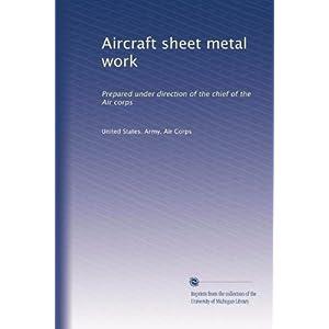 【クリックでお店のこの商品のページへ】Aircraft sheet metal work: Prepared under direction of the chief of the Air corps [ペーパーバック]