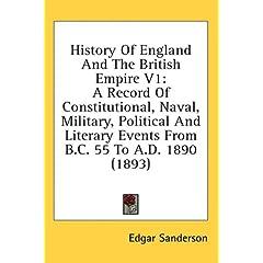 【クリックで詳細表示】History of England and the British Empire V1: A Record of Constitutional, Naval, Military, Political and Literary Events from B.C. 55 to A.D. 1890 (18: Edgar Sanderson: 洋書