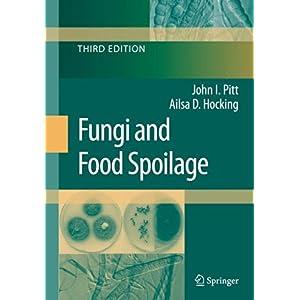 【クリックでお店のこの商品のページへ】Fungi and Food Spoilage: John I. Pitt, Ailsa D. Hocking: 洋書
