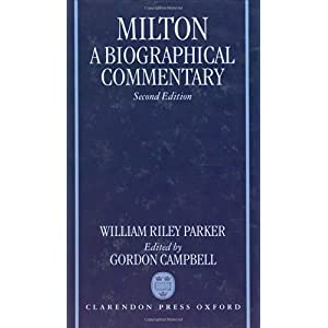 【クリックでお店のこの商品のページへ】Milton: A Biographical Commentary : Commentary, Notes, Index and Finding-List: William Riley Parker, Gordon Campbell: 洋書
