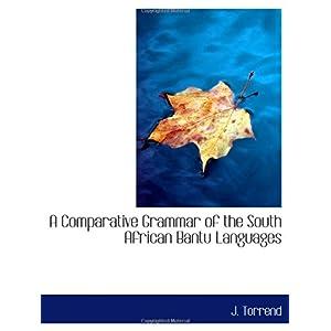 【クリックでお店のこの商品のページへ】A Comparative Grammar of the South African Bantu Languages [ペーパーバック]