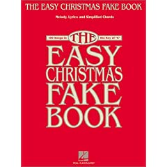 The Easy Christmas Fake Book: Melody, Lyrics and Simplified Chords (Fake Books)
