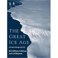 【クリックで詳細表示】The Great Ice Age: Climate Change and Life: J.A. Chapman, S.A. all at The Open University Drury, R.C.L. Wilson: 洋書