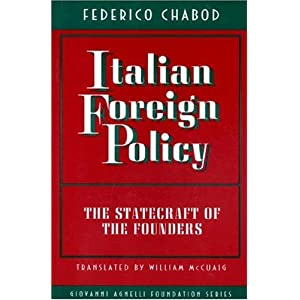 【クリックで詳細表示】Italian Foreign Policy: The Statecraft of the Founders (Giovanni Agnelli Foundation Series in Italian History) [ペーパーバック]