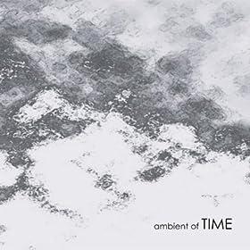 【クリックで詳細表示】AMBIENT OF TIME