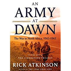【クリックで詳細表示】An Army at Dawn: The War in North Africa, 1942-1943 (The Liberation Trilogy)
