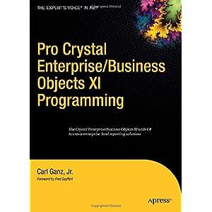 【クリックで詳細表示】Pro Crystal Enterprise/Businessobjects XI Programming [ハードカバー]
