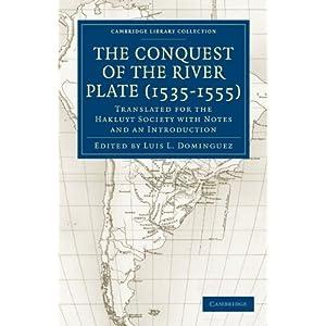 【クリックでお店のこの商品のページへ】Conquest of the River Plate (1535-1555): Translated for the Hakluyt Society with Notes and an Introduction (Cambridge Library Collection - Hakluyt First Series) [ペーパーバック]