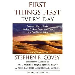 【クリックでお店のこの商品のページへ】First Things First Every Day: Daily Reflections- Because Where You're Headed Is More Important Than How Fast You Get There [ペーパーバック]