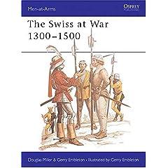 【クリックでお店のこの商品のページへ】The Swiss at War 1300-1500 (Men-at-Arms): Douglas Miller, Gerry Embleton: 洋書