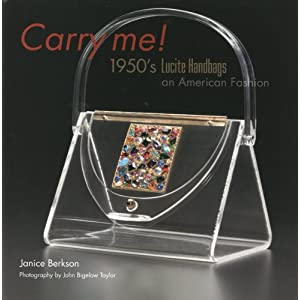 Carry Me!: 1950's Lucite Handbags, an American Fashion