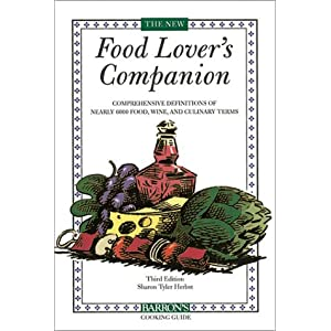 The New Food Lover's Companion: Comprehensive Definitions of Nearly 6000 Food, Drink, and Culinary Terms (Barron's Cooking Guide)