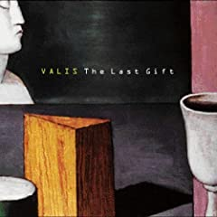 THE LAST GIFT:VALIS