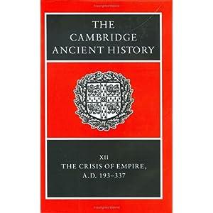 The Cambridge Ancient History : Volume12, the Crisis of Empire, AD 193a€?337 (Cambridge Ancient History 2nd Edition): Alan Bowman, Averil Cameron, Peter Garnsey: 洋書