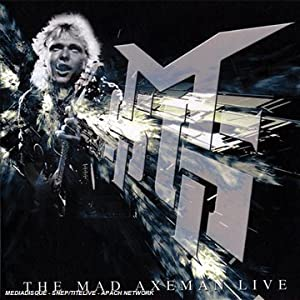 The Mad Axeman Live