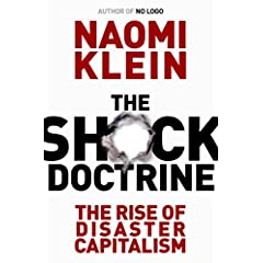 【クリックで詳細表示】The Shock Doctrine: The Rise of Disaster Capitalism